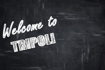Chalkboard background with chalk letters: Welcome to tripoli