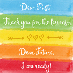 """Dear past...Dear future"" motivation watercolor poster"