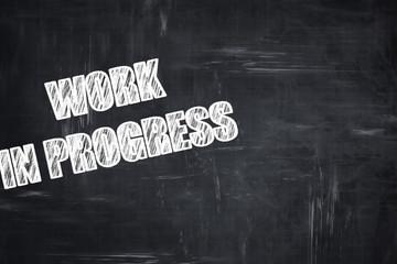 Chalkboard writing: Work in progress sign
