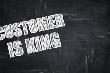 Chalkboard writing: customer is king
