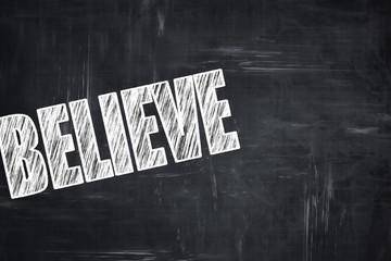 Chalkboard writing: believe