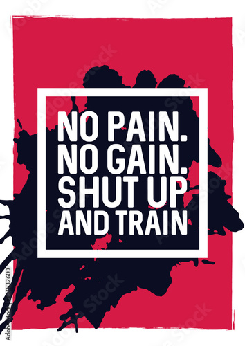 No Pain No Gain Shut Up And Train Motivational Phrase Unusual