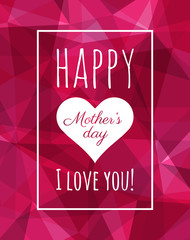 Happy Mothers Day poster. Low poly background. Modern design for Mothers Day. Holiday poster, graphics.