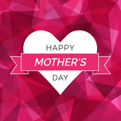 Happy Mothers Day card. Abstract background for Mothers Day in trendy style - polygonal background, vintage graphics.
