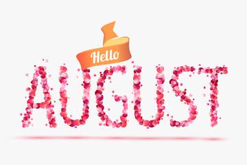 Hello August. Inscription of pink rose petals