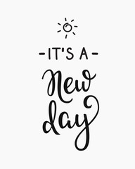 Its a new day typography lettering
