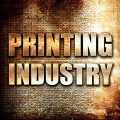 printing industry, written on vintage metal texture