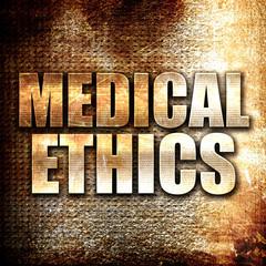 medical ethics, written on vintage metal texture