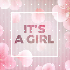 It's a Girl. Vector floral card with frame and text. Calligraphy lettering.