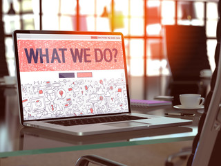 What We Do Concept - Closeup on Landing Page of Laptop Screen in Modern Office Workplace. Toned Image with Selective Focus. 3D Render.