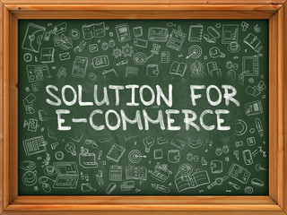 Solution for E-Commerce - Hand Drawn on Green Chalkboard with Doodle Icons Around. Modern Illustration with Doodle Design Style.