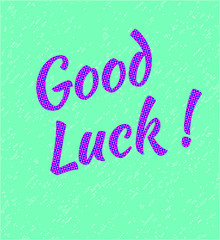Colorful inscription Good Luck! on turquoise background