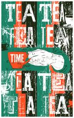 Tea typographical vintage style grunge poster. Retro vector illustration.