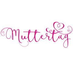 Muttertag - dekorativer Schriftzug mit Herz