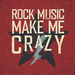 """Rock music make me crazy"". Star and lightning. Grunge design te"