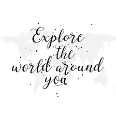 Hand drawn travel inspirational quote; typography poster with calligraphic writing; silhouette. Travel the world artwork for wear illustration.