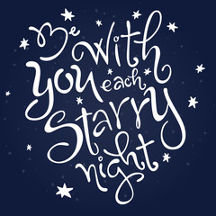 vector hand lettering love quote - be with you each starry night - surrounded stars