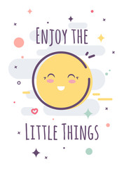 Enjoy the little things. An inspiring text for poster. Bright solar circle style thin line.