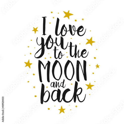 I Love You To The Moon And Back Vector Love Inspirational Quote