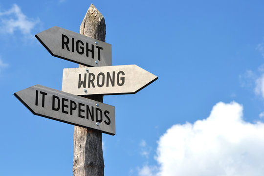 Right, wrong, it depends signpost