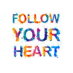 Follow your heart. Motivation inscription