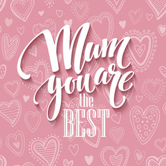 Mothers day lettering card with pink seamless background and handwritten text message. Vector illustration