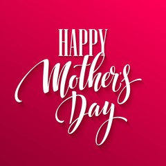Happy Mothers Day lettering. Handmade calligraphy. Vector illustration