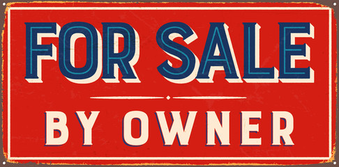 Vintage metal sign - For Sale by Owner - Vector EPS10. Grunge and rusty effects can be easily removed for a cleaner look.