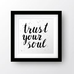 Positive inspirational quote trust your soul.