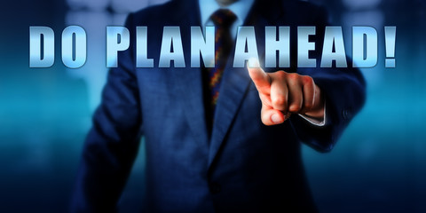 Management Consultant Pushing DO PLAN AHEAD!