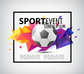Abstract soccer football poster, flyer, card, invitation. Realistic ball on colorful faceted, origami background with frame around