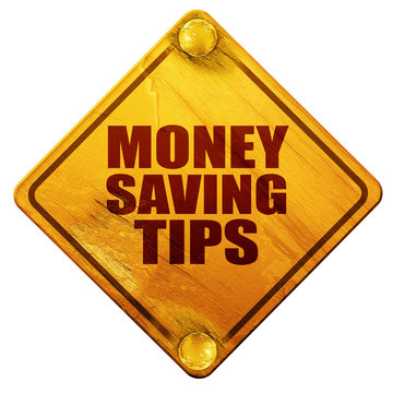 money saving tips, 3D rendering, isolated grunge yellow road sig