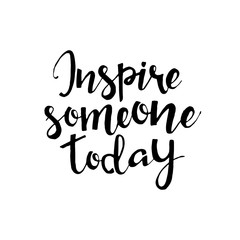 Inspire someone today hand drawn lettering