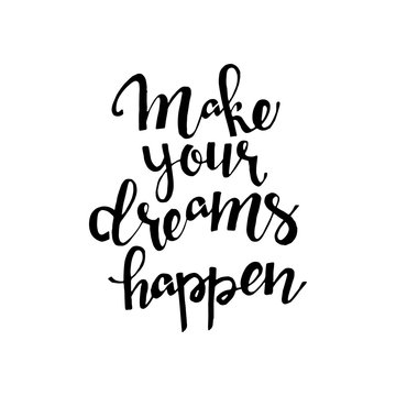 Make your dreams happen hand drawn lettering