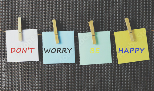 Life Inspiration Quotes Dont Worry Be Happy On Colorful Paper