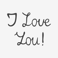 I Love You hand lettering isolated on white background. Vector illustration.