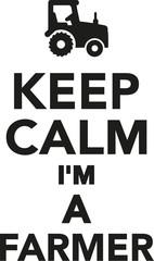 Keep calm I'm a farmer