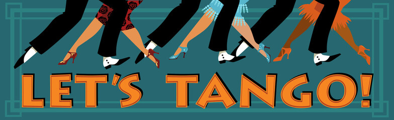 Wall Mural - Banner Let's tango with feet of people dressed in vintage fashion dancing, EPS 8 vector illustration, no transparencies