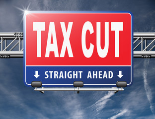 Tax cut, lower or reduce taxes and paying less, road sign billboard...
