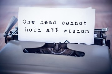 Composite image of the sentence one head cannot hold all wisdom