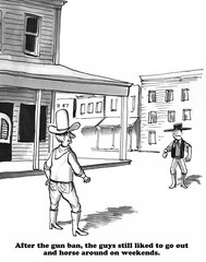 Cartoon about enjoying the Old West lifestyle.