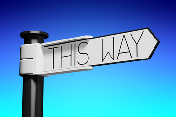 3D illustration/ 3D rendering - signpost with 1 arrow - this way