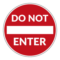 Do not enter sign with text. Warning red circle icon isolated on white background. Prohibition concept. No traffic street symbol. Vector illustration
