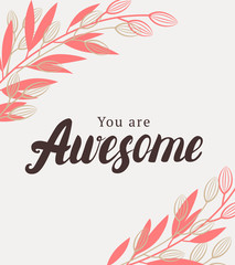 You are awesome quote.