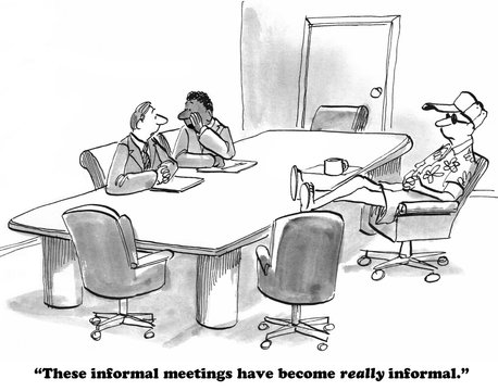Business cartoon about overly informal meetings.