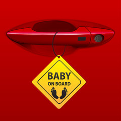 Car door handle red color and baby on board sign vector illustration.