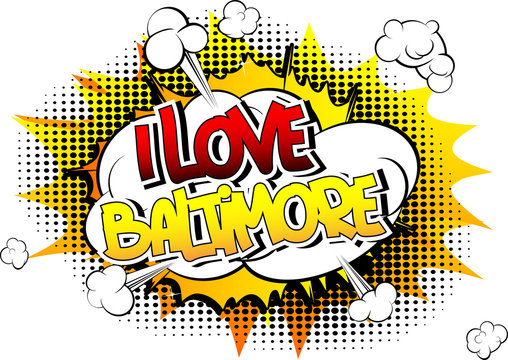 I Love Baltimore - Comic book style word.