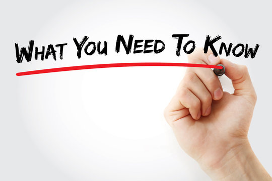 Hand writing What You Need To Know with marker, business concept background