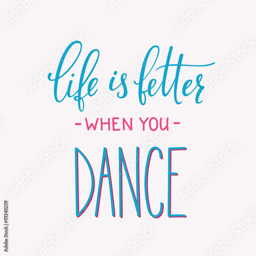 Life Is Better When You Dance Quote Typography Stock Image And Delectable Dance Is Life Quotes