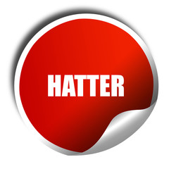 hatter, 3D rendering, red sticker with white text
